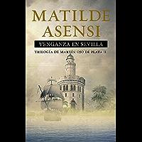 Venganza en Sevilla: Trilogía Martín Ojo de Plata II (Martin Ojo de Plata nº 2) (Spanish Edition)