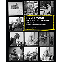 Hollywood Frame by Frame: Behind the Scenes: Cinema's Unseen Contact Sheets book cover