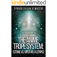The Anime Trope System: Stone vs. Viper, #8 a LitRPG (ATS)