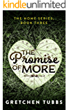 The Promise of More: The Home Series, Book Three