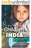 Precious Children of India: Giving Voice to Destitute Children of the World
