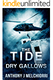 The Tide: Dry Gallows (Tide Series Book 9)