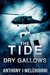 The Tide: Dry Gallows (Tide Series Book 9) Kindle Edition