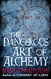 The Dangerous Art of Alchemy: A fascinating free e-short accompaniment to The Raven's Head (English Edition)