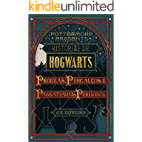 Histórias de Hogwarts: proezas, percalços e passatempos perigosos (Pottermore Presents - Português do Brasil)