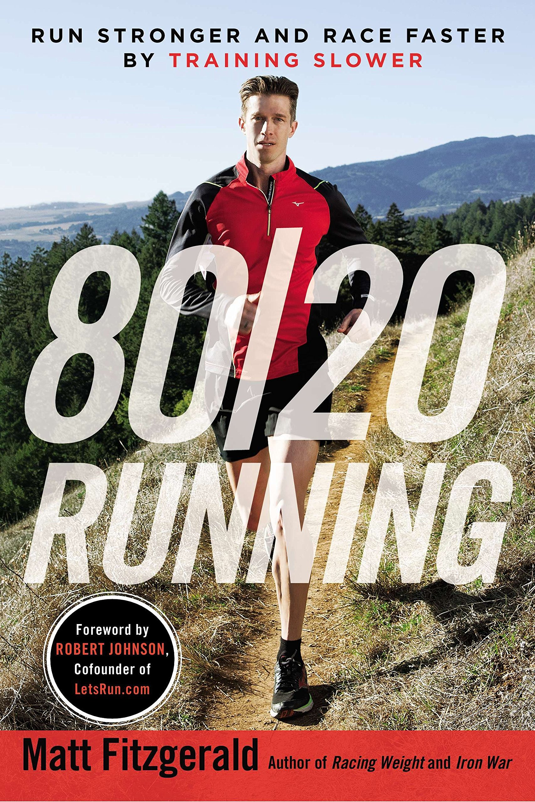 80 20 Running  Run Stronger And Race Faster By Training Slower