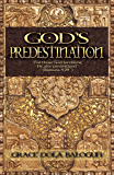 """God's Predestination: """"For Those God Foreknew, He Also Predestined"""" (Romans 8:29)"""
