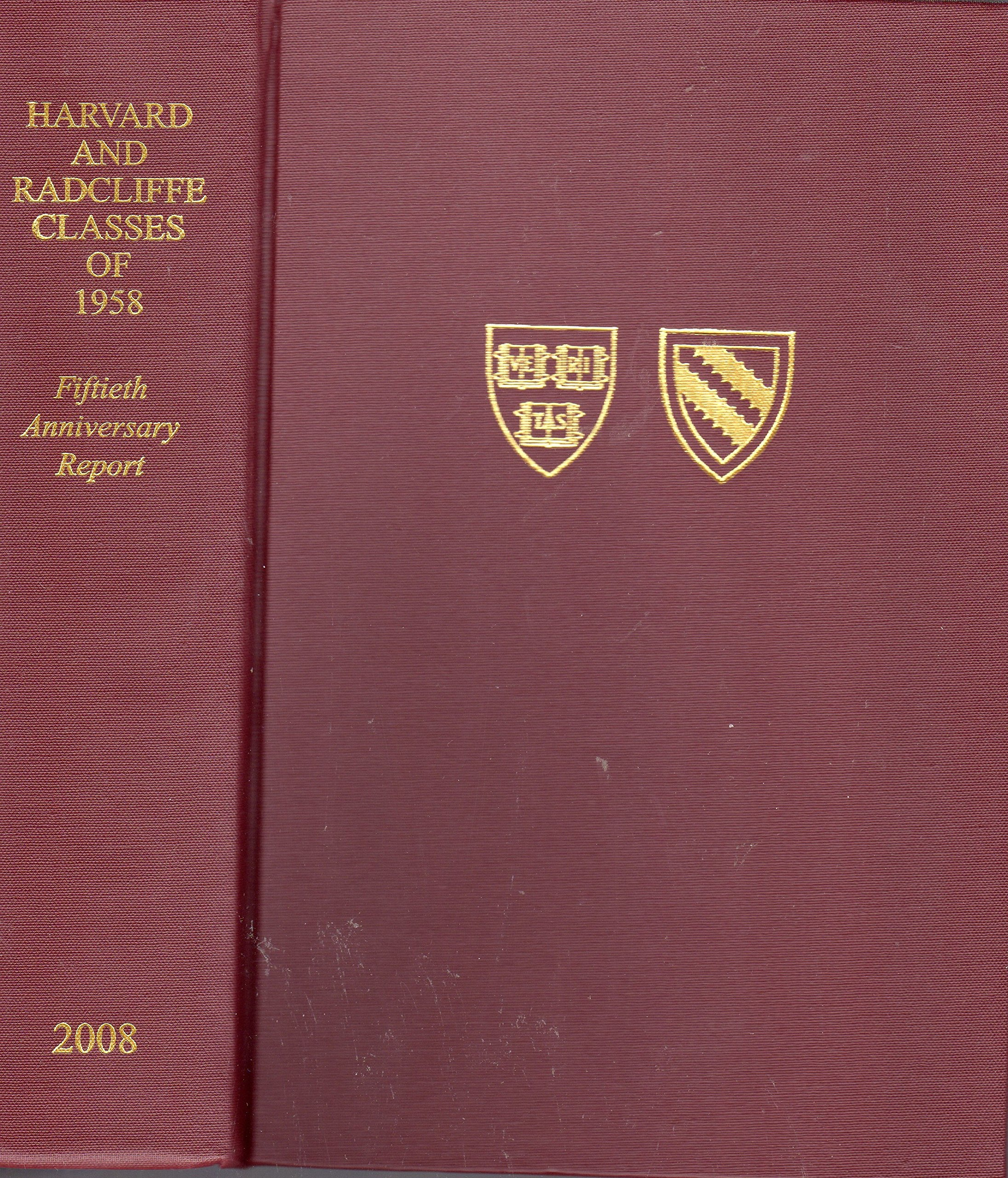 HARVARD AND RADCLIFFE CLASSES OF 1958 FIFTIETH ANNIVERSARY REPORT pdf epub