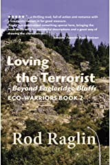 Loving the Terrorist: Beyond Eagleridge Bluffs (ECO-WARRIORS Book 2) Kindle Edition