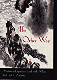 The Other Way, Meditation Experiences Based on the I Ching