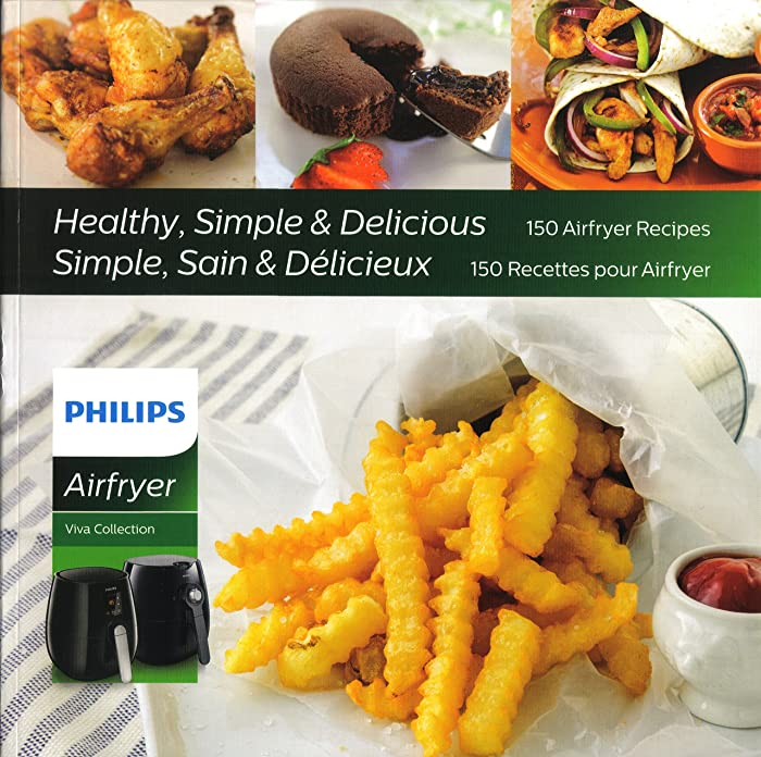 Philips HD9935/00 Airfryer Cookbook with 150 Healthy Simple and Delicious Recipes