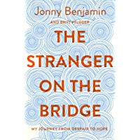 The Stranger on the Bridge: My Journey from Despair to Hope