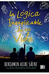 La lógica inexplicable de mi vida  (Spanish Edition) Kindle Edition