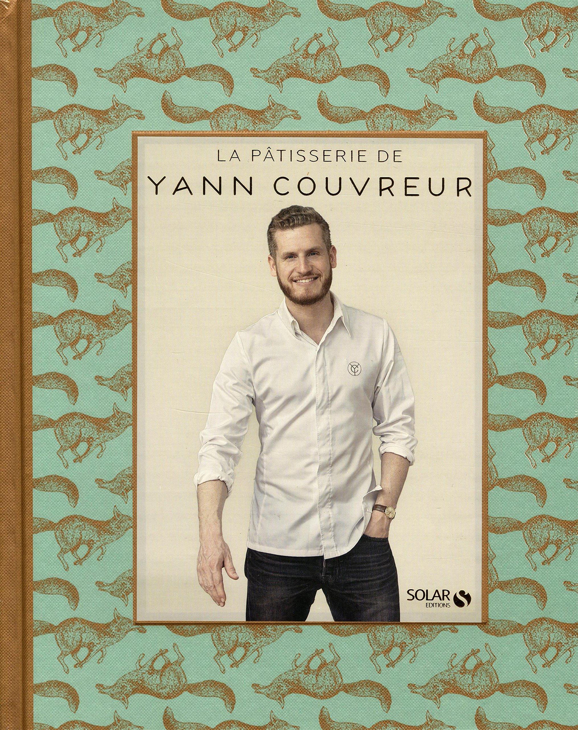 Patisserie De Yann Couvreur La Amazon Ca Yann Couvreur