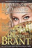 Duchessa d'Autunno: Un Romanzo Storico Georgiano (La Saga Della Famiglia Roxton Vol. 3)