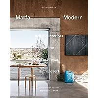 Marfa Modern: Artistic Interiors of the West Texas High Desert (THE MONACELLI P)