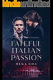 FATEFUL ITALIAN PASSION: Dark Italian Billionaire Contemporary Romance (Veneziani Family Book 1)