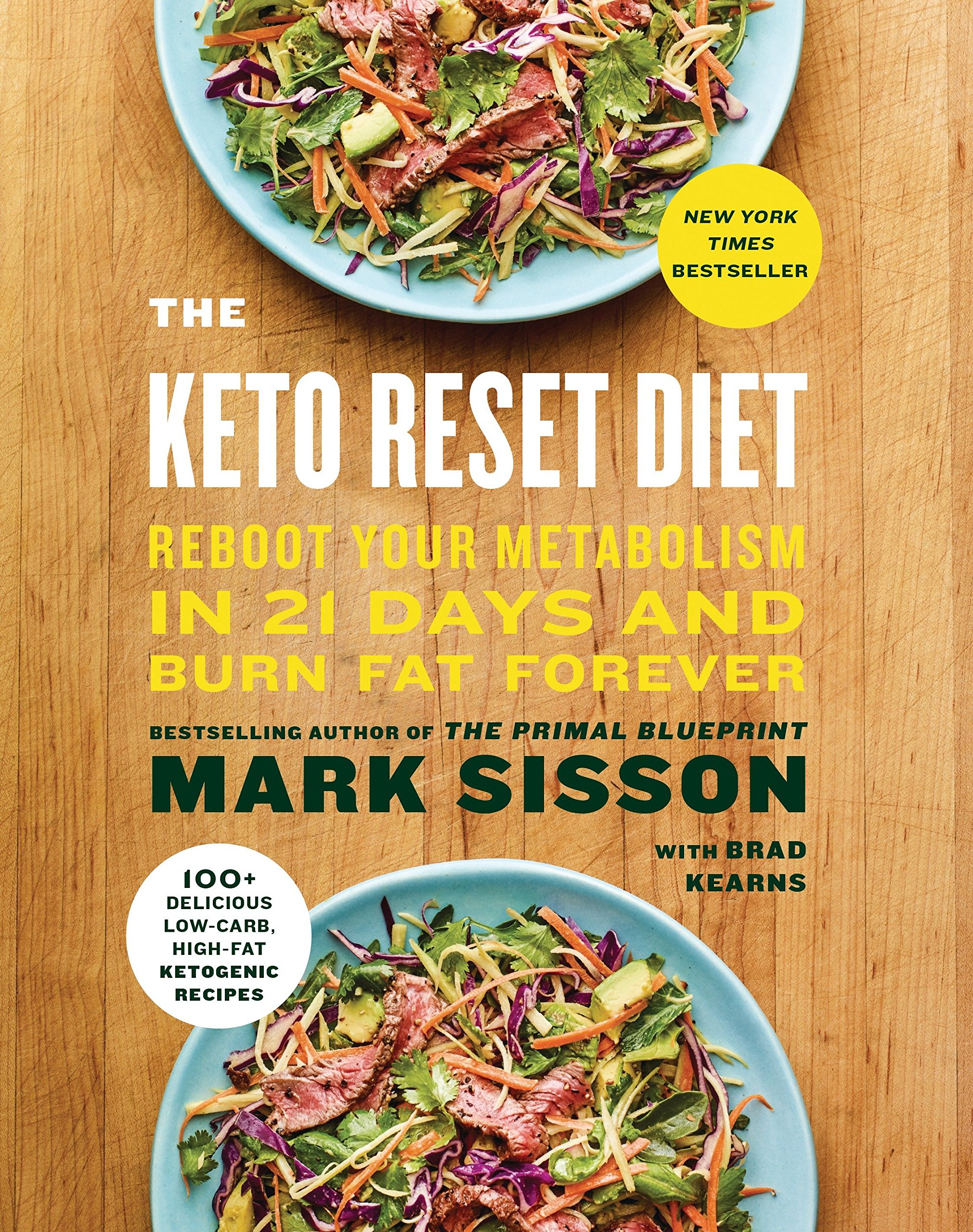 The Keto Reset Diet: Reboot Your Metabolism in 21 Days and Burn Fat  Forever: Mark Sisson, Brad Kearns: 9781524762230: Amazon.com: Books