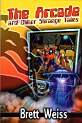 The Arcade and Other Strange Tales Kindle Edition