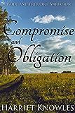 Compromise and Obligation: A Darcy and Elizabeth Pride and Prejudice Regency Variation