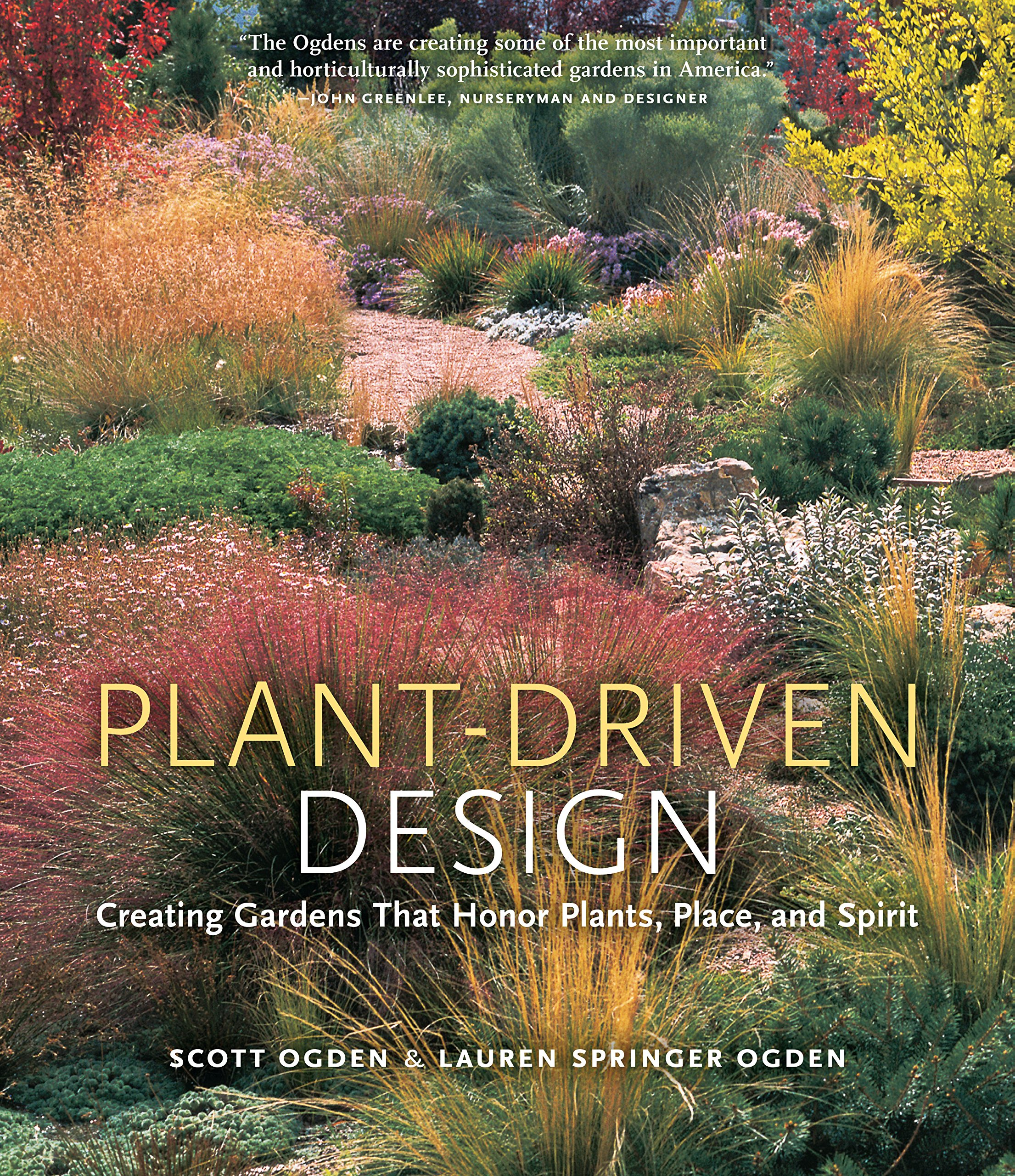 Plant Driven Design Creating Gardens That Honor Plants Place