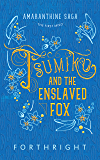 Tsumiko and the Enslaved Fox (Amaranthine Saga Book 1)