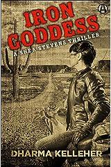 Iron Goddess: A Shea Stevens Thriller Kindle Edition