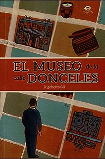 El museo de la calle Donceles (Premio nacional de novela corta Pontificia Universidad Javeriana)