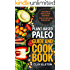 Plant-based Paleo Guide and Cookbook: The Guide to Being a Paleo Vegetarian Plus 50 Plant-based Paleo Recipes (The New Paleo Book 1)