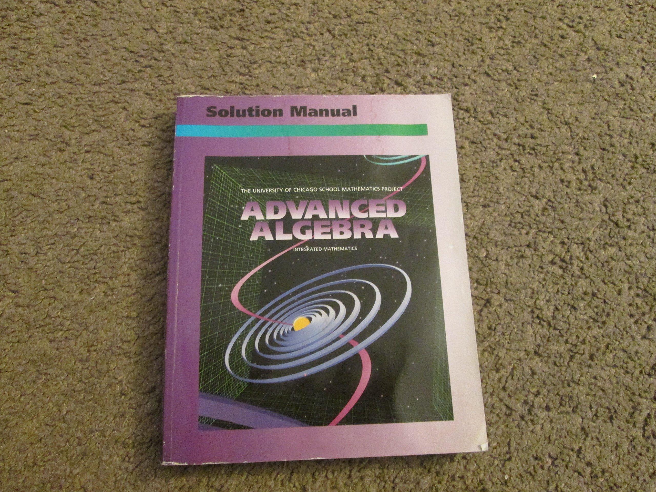Advanced Algebra: Solution Manual (University of Chicago School Mathematics  Project): 9780673458148: Amazon.com: Books