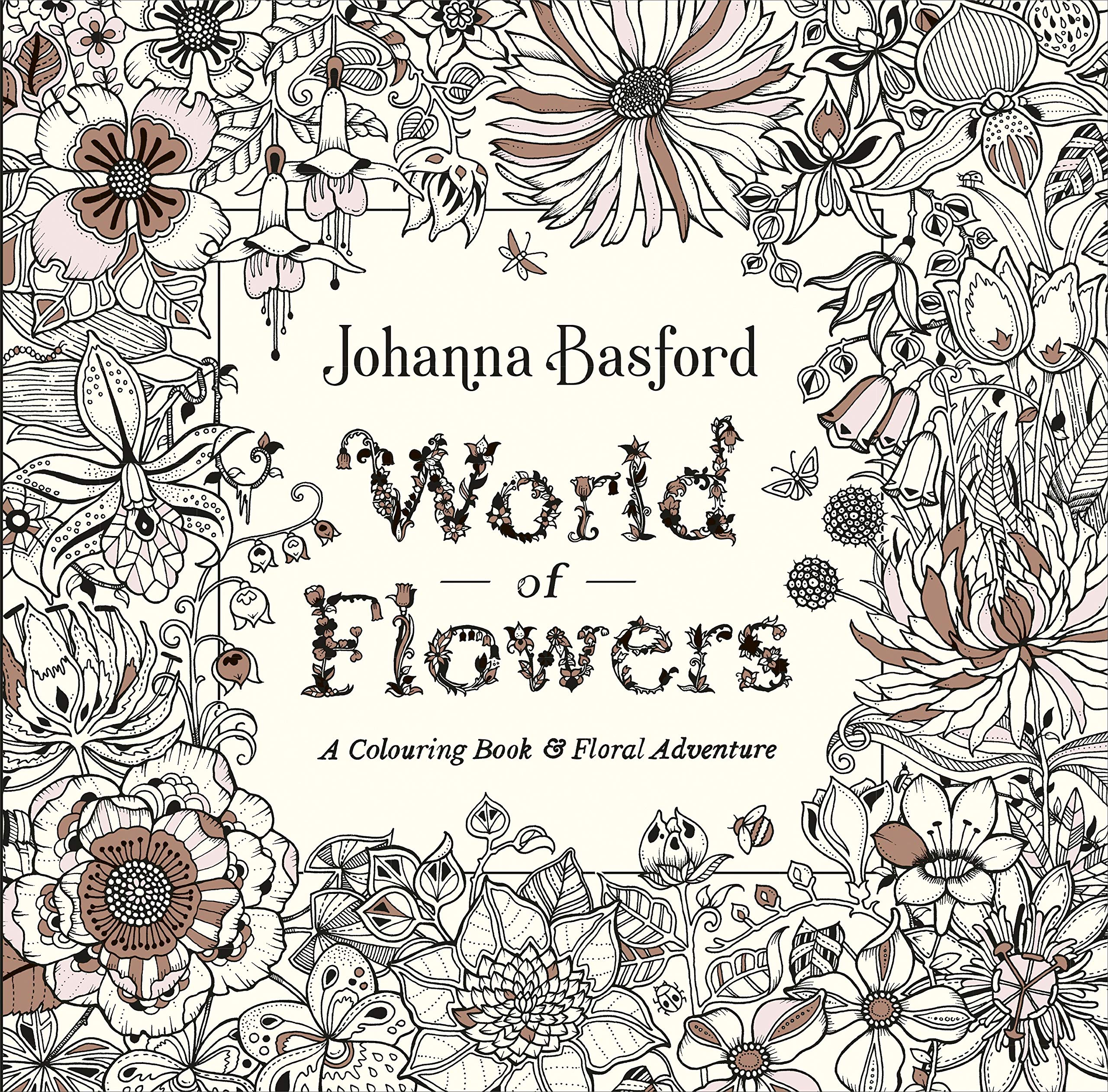 World Of Flowers A Colouring Book And Floral Adventure Amazon Co