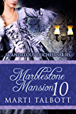 Marblestone Mansion, Book 10 (Scandalous Duchess Series)