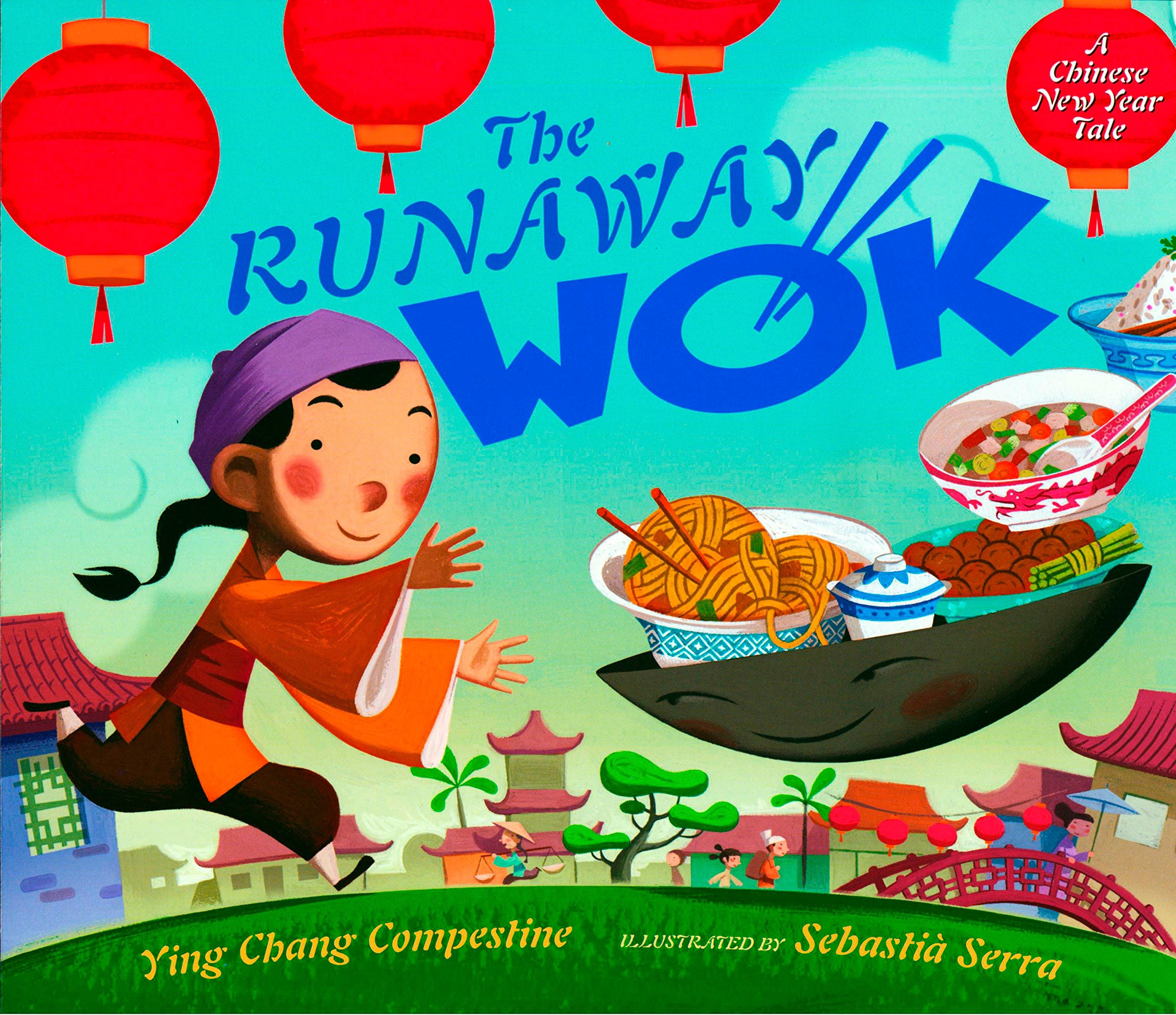 The Runaway Wok: A Chinese New Year Tale: Ying Chang Compestine ...