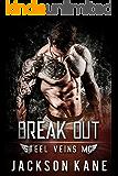 Break Out (Steel Veins MC Book 2)