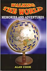 Walking the World: Memories and Adventures Kindle Edition