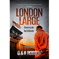 London Large - American Lockdown: Detective Hawkins Crime Thriller Series #4 (London Large Hard-Boiled Crime Series)