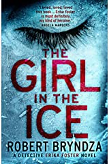 The Girl in the Ice: A gripping serial killer thriller (Detective Erika Foster Book 1) Kindle Edition