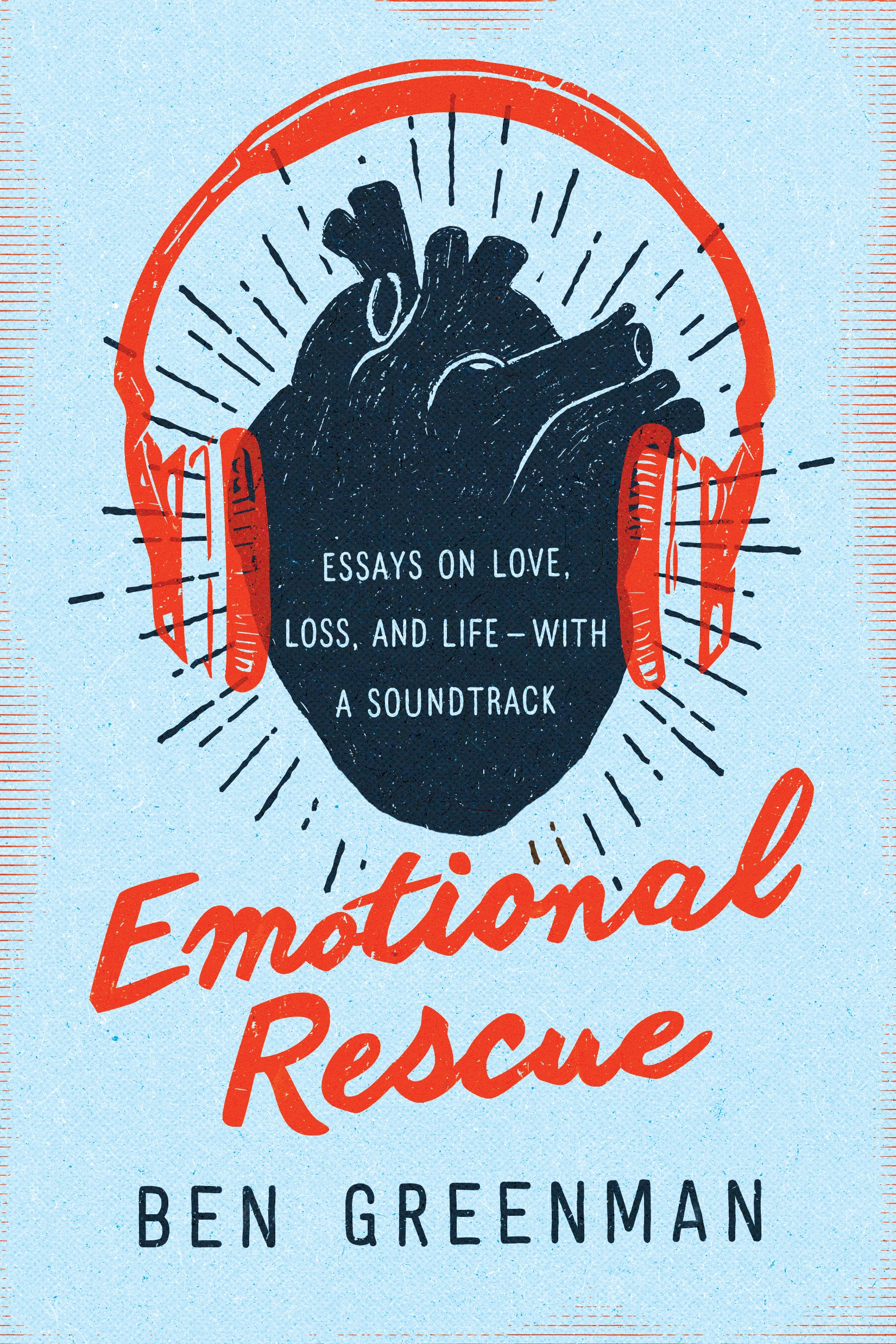 emotional rescue essays on love loss and life a emotional rescue essays on love loss and life a soundtrack ben greenman 9781503934986 com books