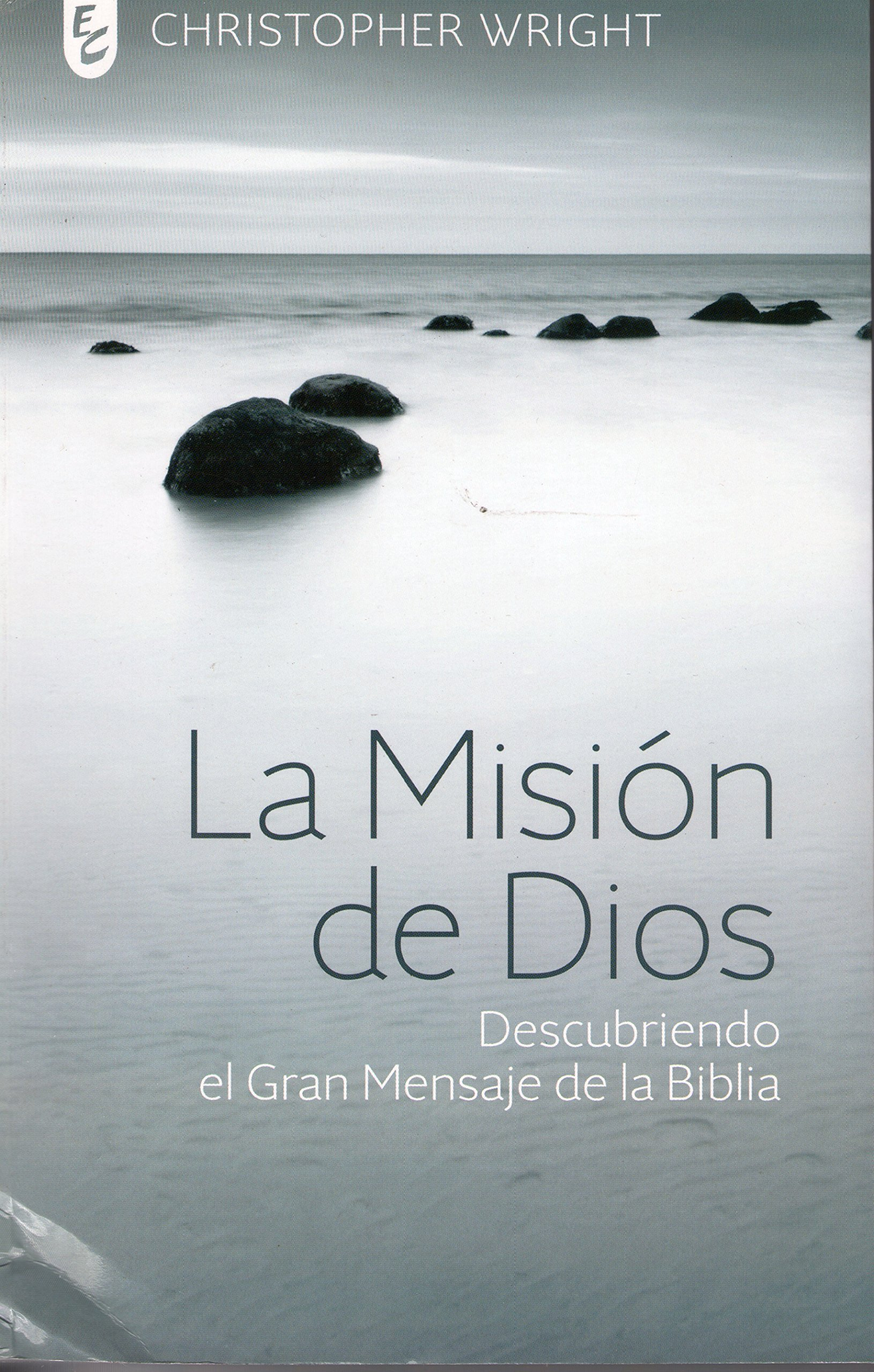 La Misión De Dios Descubriendo El Gran Mensaje De La Biblia