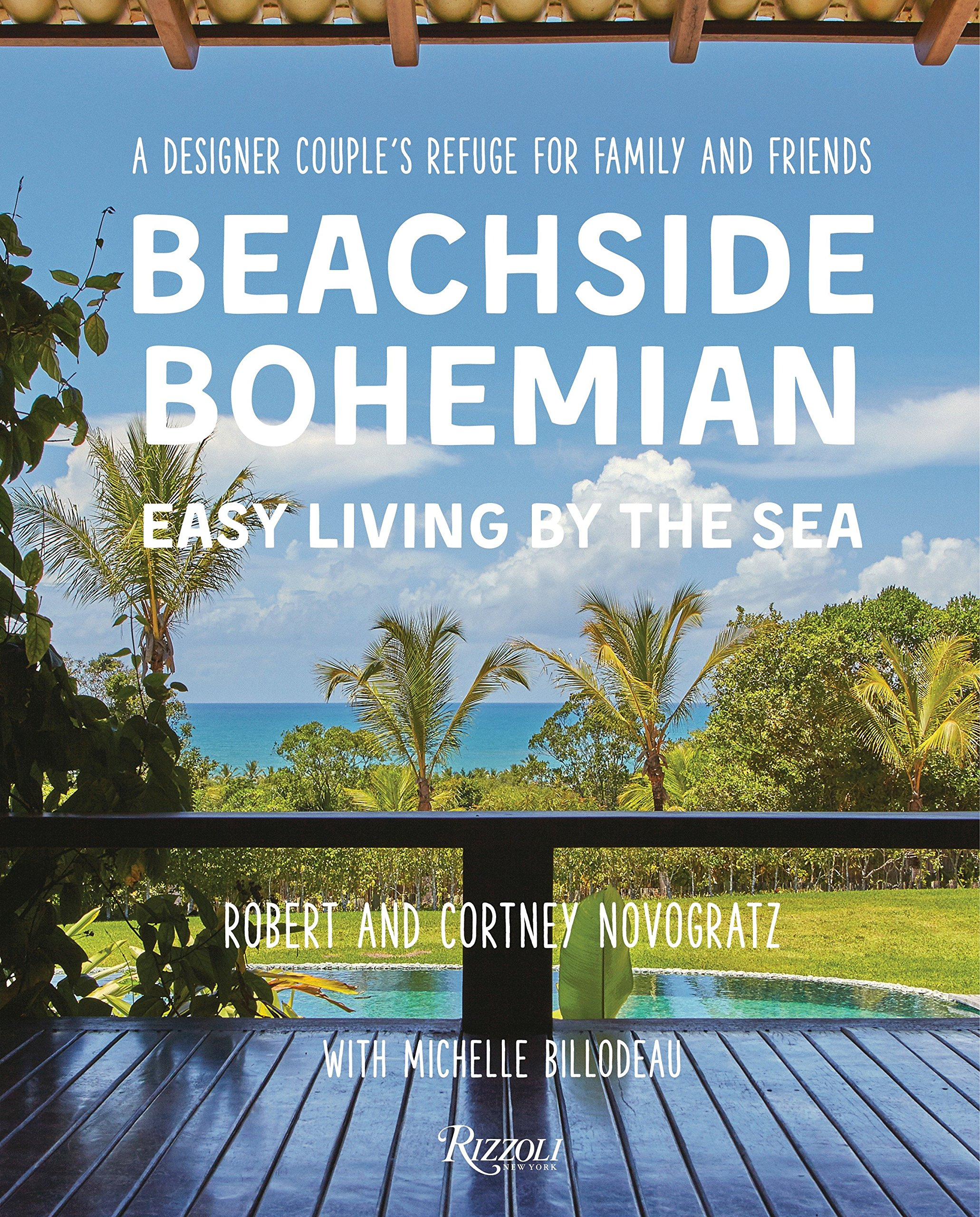 Read Online Beachside Bohemian: Easy Living By the Sea - A Designer Couple's Refuge for Family and Friends pdf epub