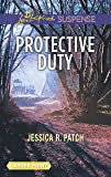 Protective Duty (Love Inspired Suspense)