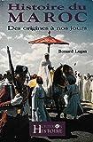 HISTOIRE DU MAROC. : Des origines à nos jours
