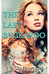 THE LAST BUCKAROO (A Frontier Romance) Kindle Edition