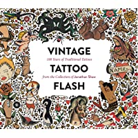 Vintage Tattoo Flash: 100 Years of Traditional Tattoos from the Collection of Jonathan Shaw