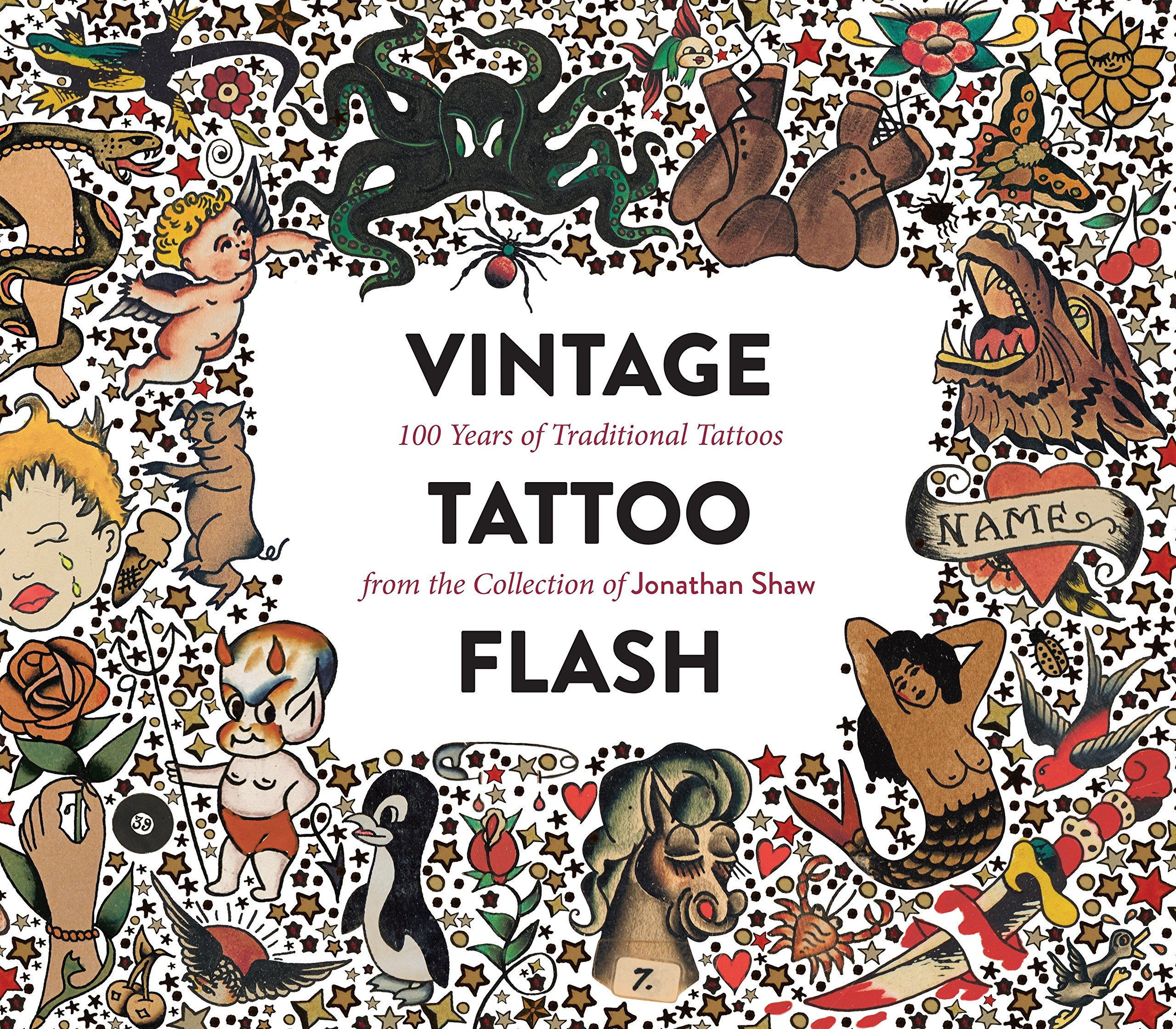 Vintage Tattoo Flash: 100 Years of Traditional Tattoos from the Collection of Jonathan Shaw by POWERHOUSE