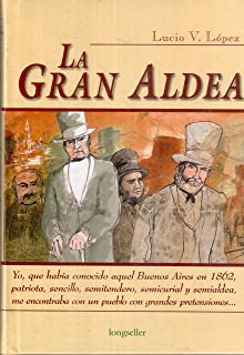 La gran aldea/ The Great Village (Clasicos Elegidos) (Spanish Edition)