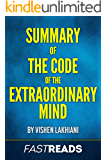 Summary of The Code of the Extraordinary Mind: by Vishen Lakhiani | Includes Key Takeaways & Analysis