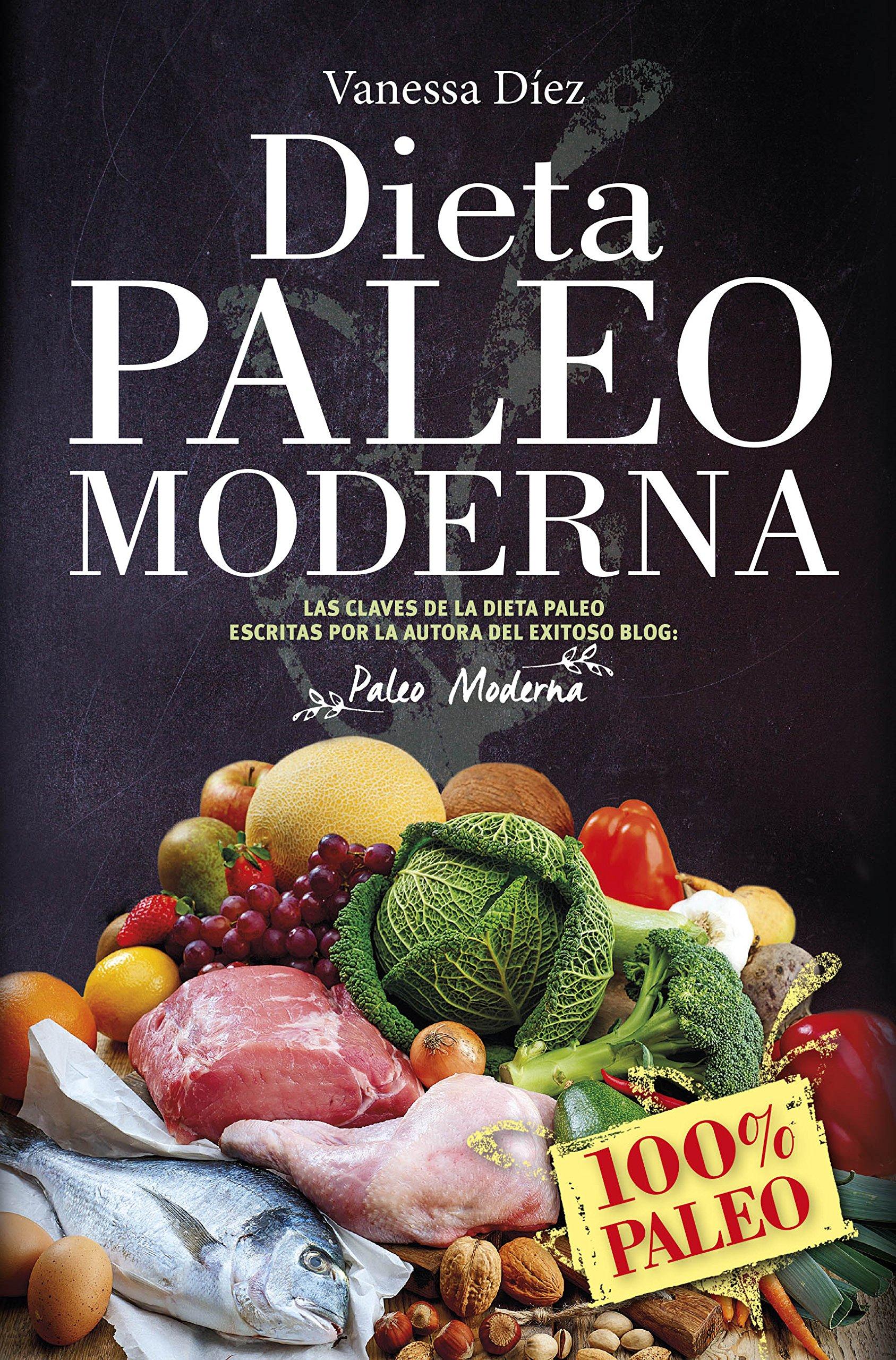 La Dieta Paleo Moderna 100 Paleo Vanessa Diez Castro