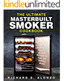 The Ultimate Masterbuilt Smoker Cookbook: Quick, Easy and Delicious Masterbuilt Electric Smoker Recipes for Fast and Healthy Meals