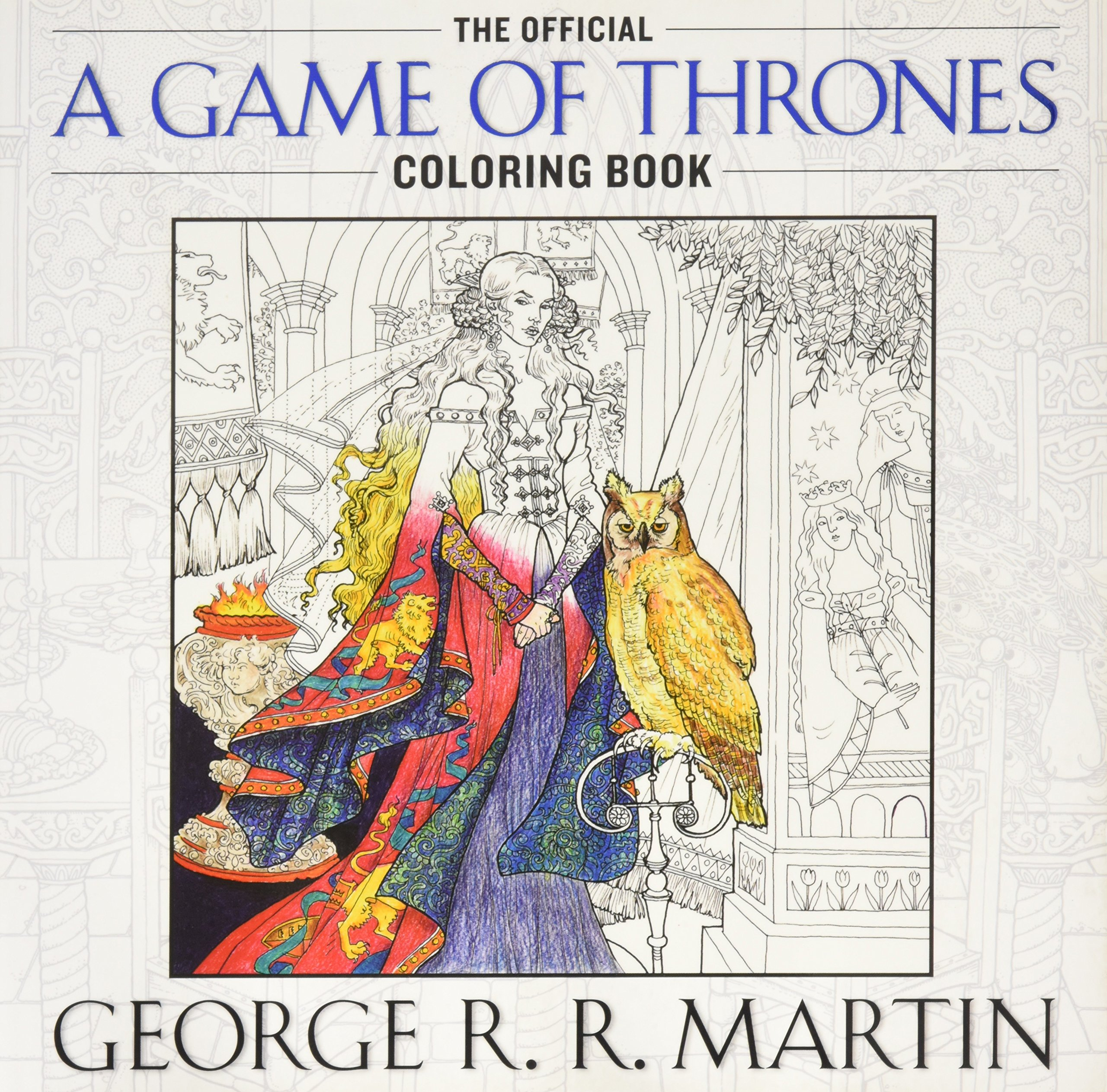 Anti stress colouring book asda - The Official A Game Of Thrones Coloring Book An Adult Coloring Book Song Of Ice And Fire Amazon Co Uk Yvonne Gilbert 9781101965764 Books